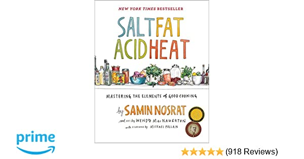 Salt, Fat, Acid, Heat: Mastering the Elements of Good Cooking: Samin