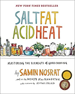 Salt, Fat, Acid, Heat: Mastering the Elements of Good Cooking by [Nosrat, Samin]
