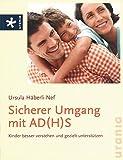 Sicherer Umgang mit AD(H)S: Kinder besser verstehen und gezielt unterstützen