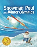 SNOWMAN PAUL at the WINTER OLYMPICS (Volume 2)