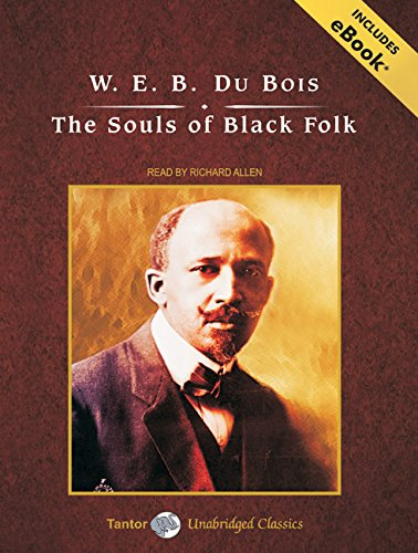 The Souls of Black Folk (Tantor Unabridged Classics)