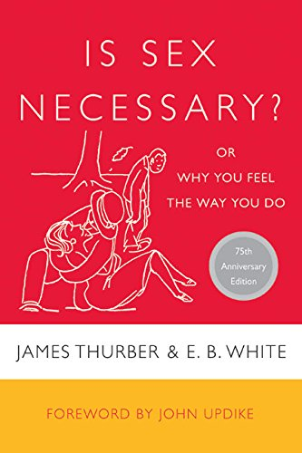 Is Sex Necessary?: Or Why You Feel the Way You Do pdf