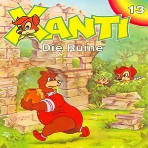 Die Ruine (Xanti 13) Hörspiel