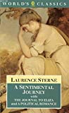 img - for A Sentimental Journey with The Journal to Eliza and A Political Romance (The World's Classics) book / textbook / text book