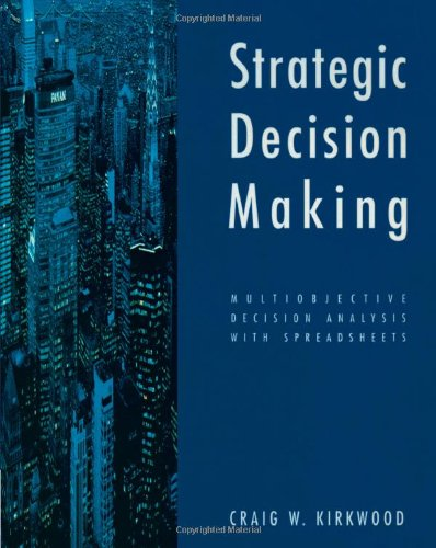 Critical Decision Making: Multiobjective Decision Analysis with Spreadsheets