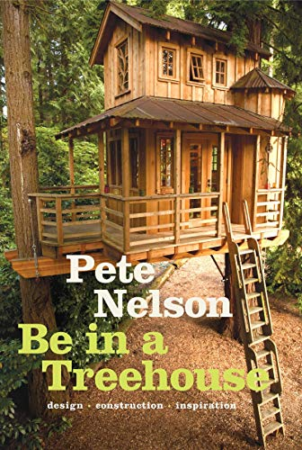 Be in a Treehouse: Design / Construction / Inspiration (Best Tree Houses In The World)