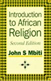 img - for Introduction to African Religion (African Writers Series) by John S. Mbiti (1991-12-01) book / textbook / text book