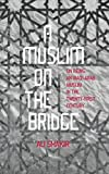 A Muslim on the Bridge, Ali Shakir, 9881554292