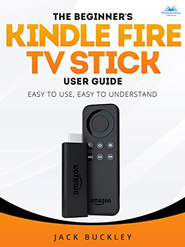 the beginner s kindle fire tv stick user guide easy to use easy to rh amazon com Windows 8 Quick Start Guide kindle fire 7 quick start guide
