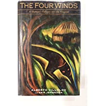 The Four Winds: A Shaman's Odyssey into the Amazon
