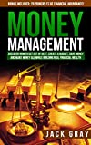 Money Management: Get Out of Debt, Create a Budget, Save Money and Learn How to Make Money All While Building Real Financial Wealth! Personal Finance, ... and Wealth Building Strategies Book 1)