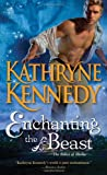 Enchanting the Beast, Kathryne Kennedy, 1402269889