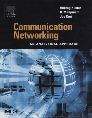 Download Communication Networking: An Analytical Approach (The Morgan Kaufmann Series in Networking) Pdf