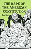 The Rape of the American Constitution, Shiver, Chuck, 1559501278