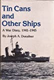 Tin Cans and Other Ships, Joseph A. Donahue, 0815803788