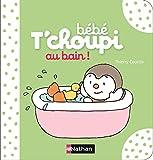 """Afficher """"Bébé T'choupi<br /> Au bain !"""""""