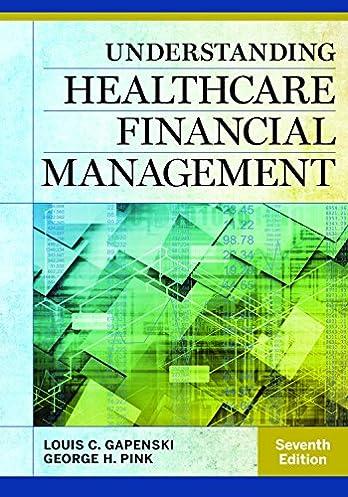 understanding healthcare financial management seventh edition rh amazon com Health Care Finance Courses Health Care Financial