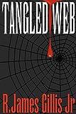 Tangled Web, R. Gillis, 1479304123