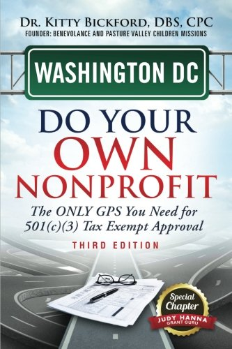 Read Online Washington DC Do Your Own Nonprofit: The ONLY GPS You Need for 501(c)(3) Tax Exempt Approval (Volume 51) ebook