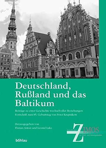 Deutschland, Rußland und das Baltikum (Schriften des Zentralinstituts für Mittel- und Osteuropastudien, Band 7)