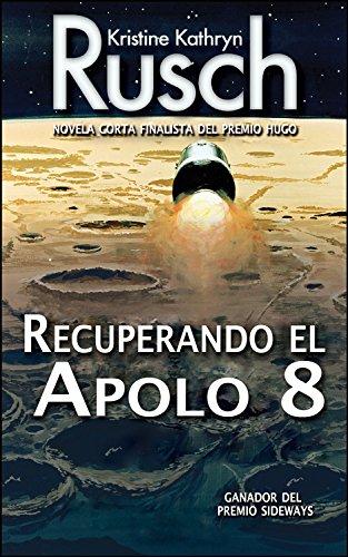 Recuperando el Apolo 8 de Kristine Katryn Rusch