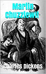 Martin Chuzzlewit (Annotated) (English Edition)