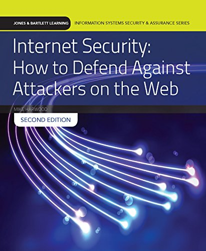 Internet Security: How to Defend Against Attackers on the Web (Jones & Bartlett Learning Information Systems Security & Assurance) PDF