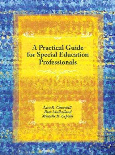Download A Practical Guide for Special Education ProfessionalsA PRACTICAL GUIDE FOR SPECIAL EDUCATION PROFESSIONALS by Churchill, Lisa R. (Author) on Oct-06-2007 Paperback pdf
