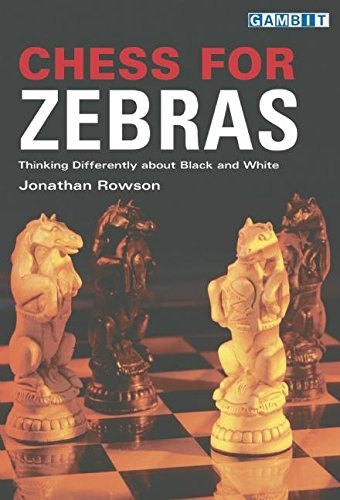 Cover of Chess for Zebras: Thinking Differently about Black and White