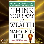 Think Your Way to Wealth | Napolean Hill