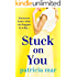 Stuck on You: A hilarious love story for anyone in search of a happy ending