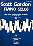 img - for Scott Gordon - Piano Solos [Sheet Music Songbook]: Theme from Ice Castles, The Way We Were, We've Only Just Begun, Alfie, If, Still, Misty, It Goes Like It Goes, Skylark, I'll Be Around, Sir Duke and Another Star - Music for Advanced Piano book / textbook / text book