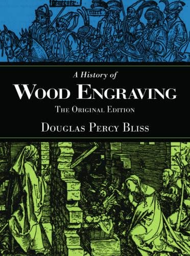 A History of Wood Engraving: The Original Edition