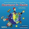Abenteuer in Alaska (Herrn Lehmanns Reisen um die Welt 1) Hörbuch von Jutta Maas Gesprochen von: Henning Krautmacher