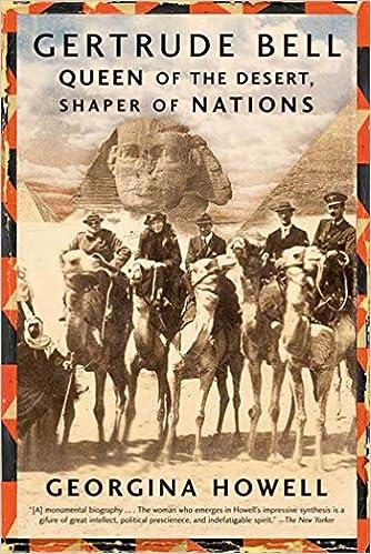Gertrude Bell Queen Of The Desert Shaper Of Nations Georgina
