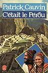 C'était le Pérou par Cauvin