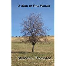 A Man of Few Words