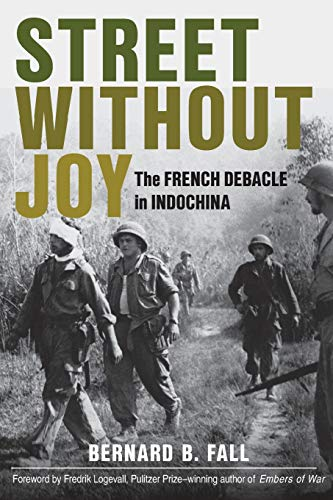 Street Without Joy: The French Debacle in Indochina (Stackpole Military History - Indochina French