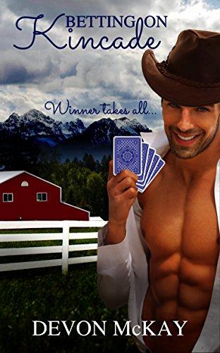 Betting On Kincade by Devon McKay