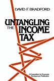 Untangling the Income Tax, David F. Bradford, 158348602X