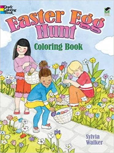 Easter Egg Hunt Coloring Book Dover Holiday Sylvia Walker Books 9780486485218 Amazon