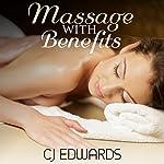 Massage with Benefits: Massage Sex Book 1 | C J Edwards