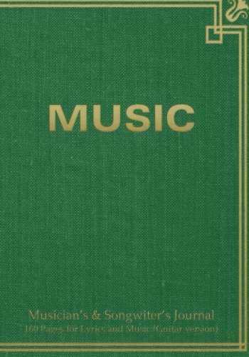 Musician's & Songwiter's Journal 160 Pages for Lyrics and Music (Guitar version): Notebook for composition and songwriting, 7