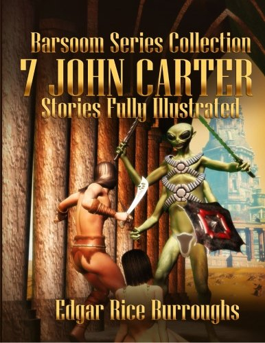 Barsoom Series Collection: 7 John Carter Stories Fully Illustrated - A Princess of Mars, The Gods of Mars, The Warlord of Mars, Thuvia, Maid of Mars, ... Master Mind of Mars and Yellow Men of Mars (Collection Rice)