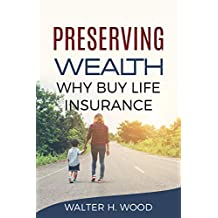 Preserving Wealth: Why Buy Life Insurance