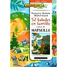 52 BALADES AUTOUR DE MARSEILLE