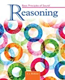 Basic Principles of Sound Reasoning, Bolton, Cynthia, 1465213996