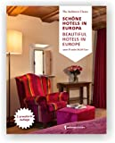 Beautiful Hotels in Europe/Schone Hotels in Europa, Annika Wagner and Nadine Weiland, 3940874825