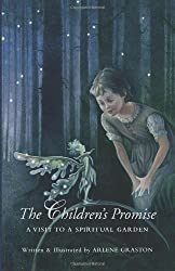 The Children's Promise: A Visit to a Spiritual Garden