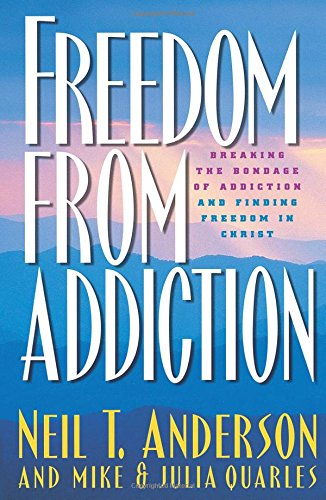 Freedom from Addiction: Breaking the Bondage of Addiction and Finding Freedom in Christ